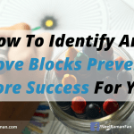 How To Identify And Remove Blocks Preventing More Success For You