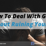 How To Deal With Guilt Without Ruining Your Life