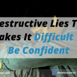 5 Destructive Lies That Makes It Difficult To Be Confident