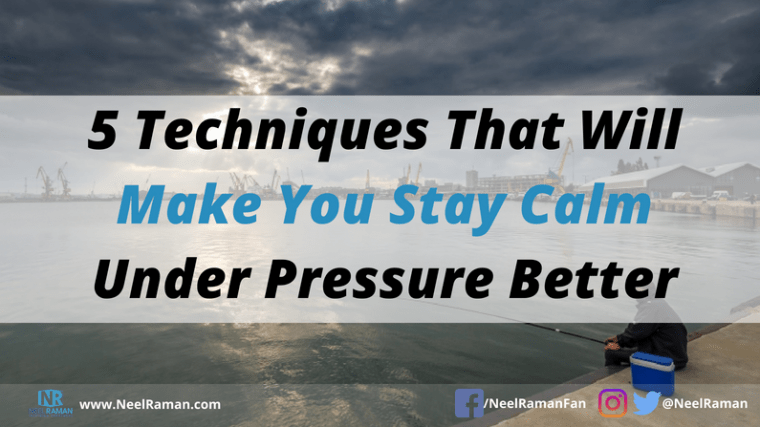 How to stay calm under pressure