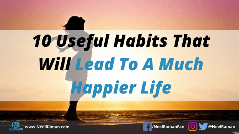 How to be more happy in life
