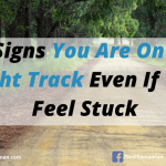 10 Signs You Are on the Right Track Even if You Feel Stuck