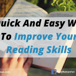 5 Easy And Quick Ways To Improve Your Reading Skills