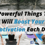 10 Powerful Things That Will Boost Your Motivation Each Day