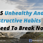 5 Unhealthy and Destructive Habits You Need to Break Now