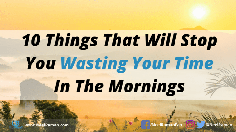 How to avoid wasting time in the mornings