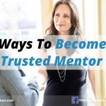 5 Ways To Become A Trusted Mentor