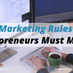 10 Marketing Rules All Entrepreneurs Must Master