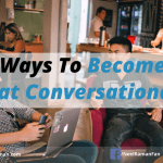 5 Ways To Become A Great Conversationalist