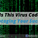 Is This Virus Code Sabotaging Your Success?