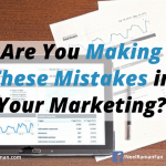 Are You Making These Mistakes in Your Marketing?