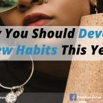 Why You Should Develop New Habits This Year