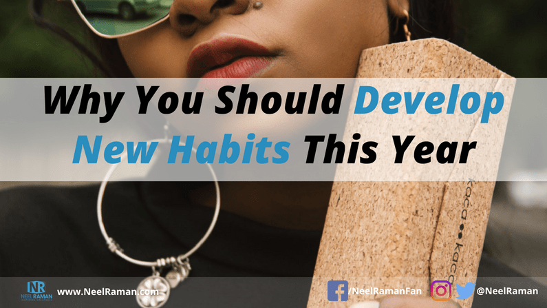 reasons to develop new habits