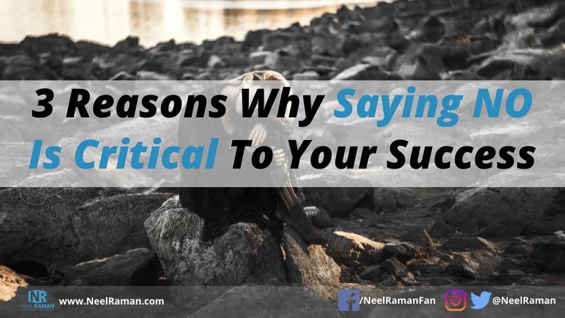 3 Reasons Why Saying NO is Critical to Your Success
