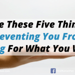 Are These Five Things Preventing You From Asking For What You Want?
