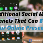 4 Additional Social Media Channels That Can Boost Your Online Presence