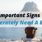 10 Important Signs You Desperately Need a Break