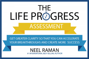 the life progress assessment by neel raman