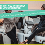 5 Things That Will Happen When You Live With Intention