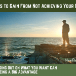 5 Things to Gain From Not Achieving Your Dreams