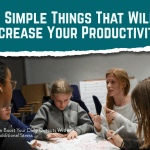 5 Simple Things That Will Increase Your Productivity