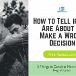 How to Tell if You Are About to Make a Wrong Decision