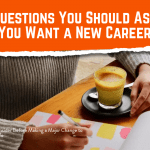 10 Questions You Should Ask if You Want a New Career