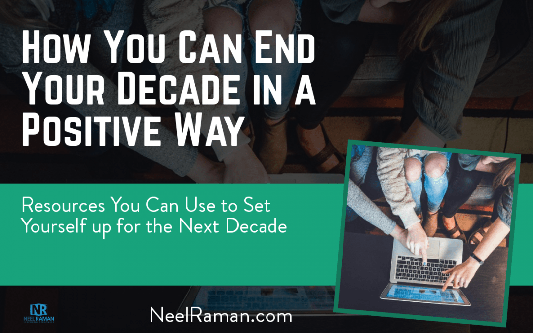 How You Can End Your Decade in a Positive Way