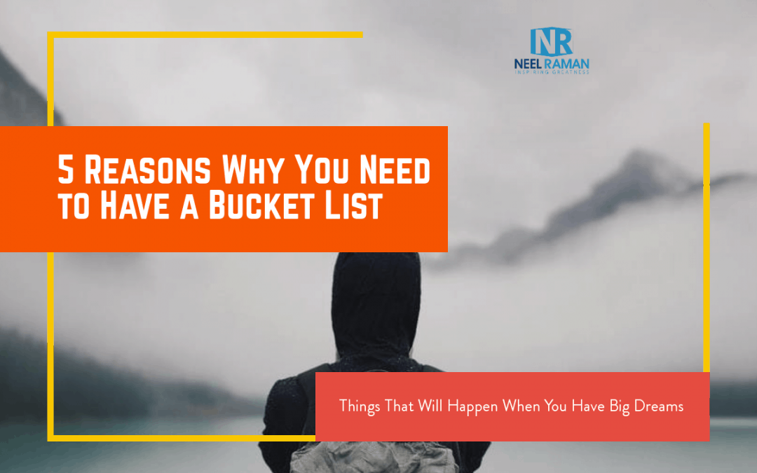 5 Reasons Why You Need to Have a Bucket List