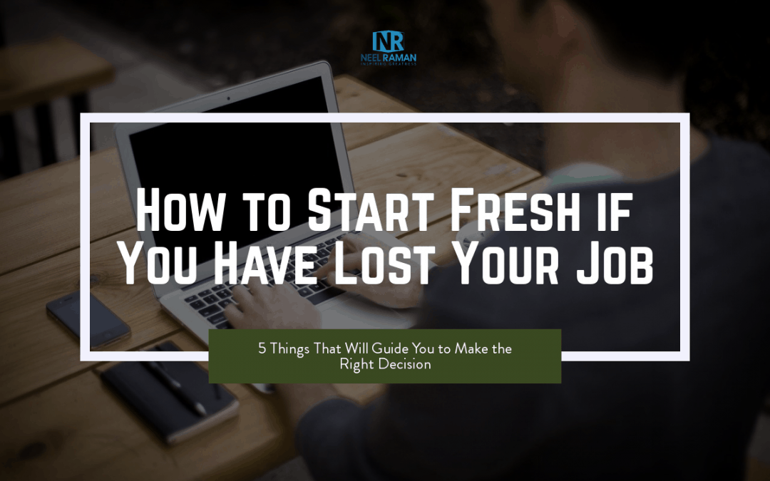 How to Start Fresh if You Have Lost Your Job