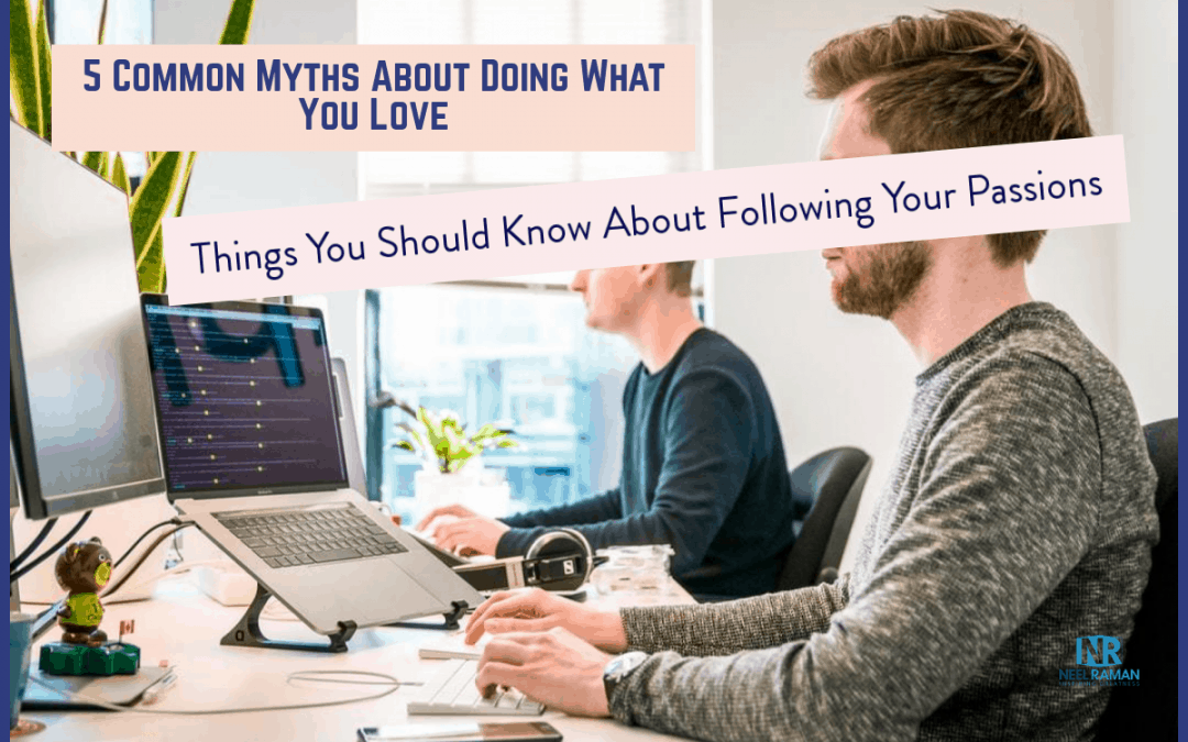 5 Common Myths About Doing What You Love