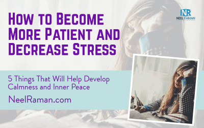 How to Become More Patient and Decrease Stress